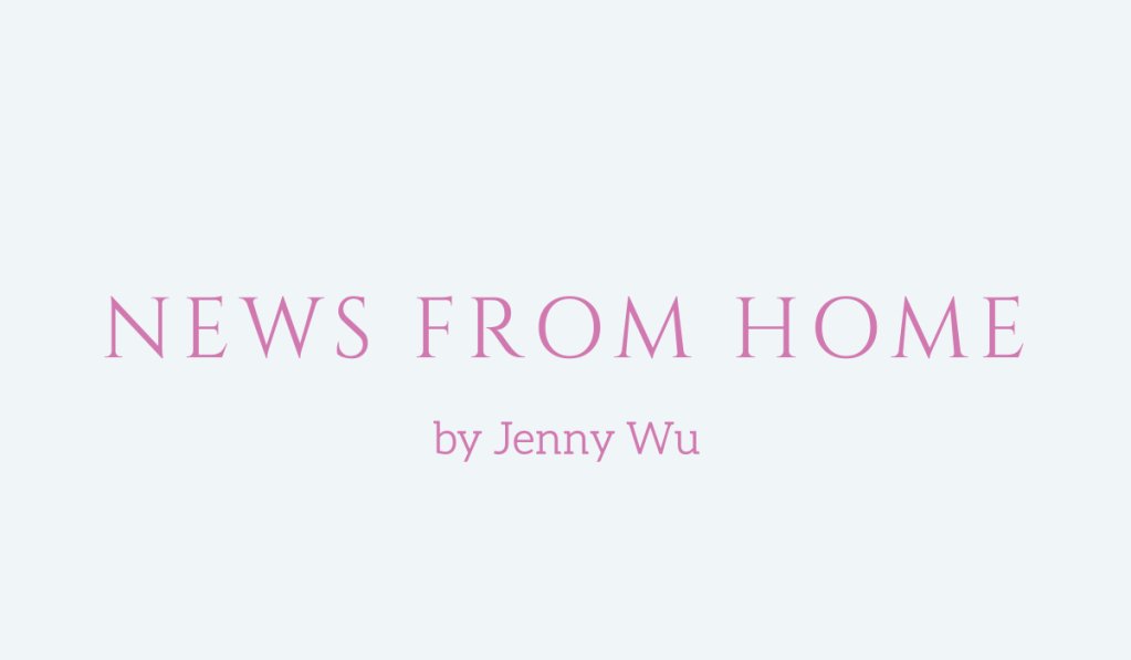 News from Home, an essay by Jenny Wu