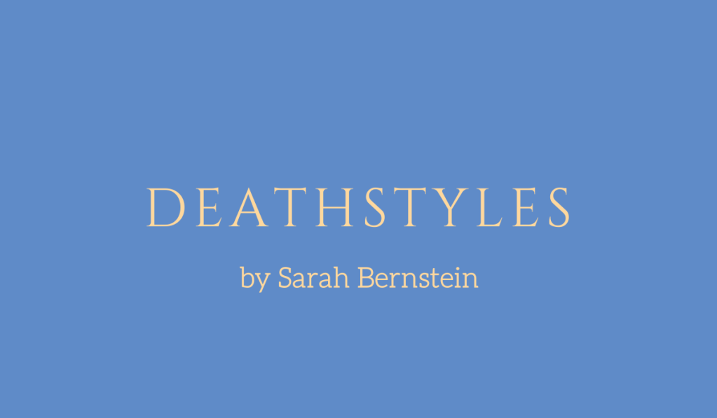 Deathstyles, a story by Sarah Bernstein